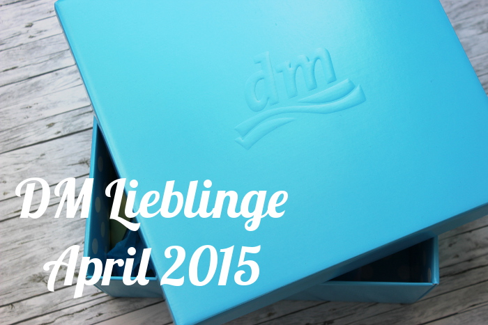DM Lieblinge April 2015 Thumbnail